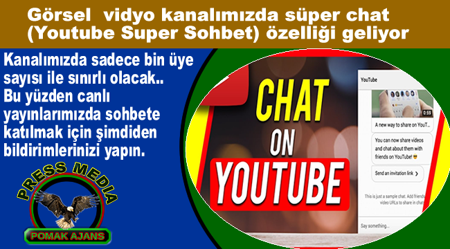 Görsel vidyo kanalımızda süper chat, (Youtube Super Sohbet) özelliği geliyor