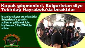 Kaçak göçmenleri, Bulgaristan diye Tekirdağ Hayrabolu'da bıraktılar