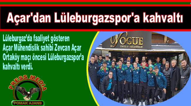 Açar'dan Lüleburgazspor'a kahvaltı