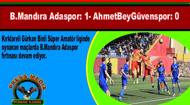 B.Mandıra Adaspor: 1- AhmetBeyGüvenspor: 0