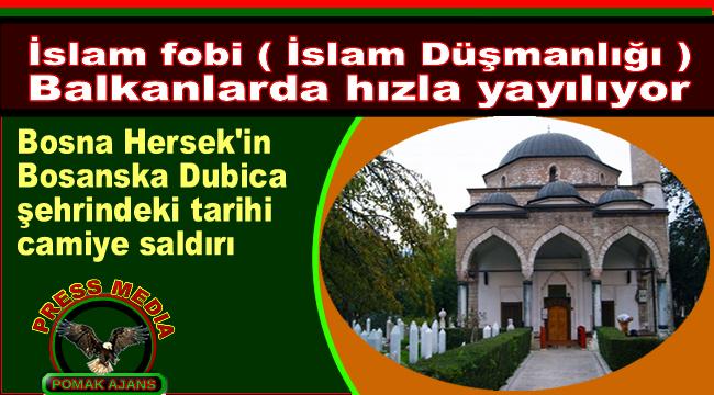 İslam fobi ( İslam Düşmanlığı ) Balkanlarda hızla yayılıyor . Bosna Hersek'in Bosanska Dubica şehrindeki tarihi camiye saldırı