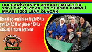 BULGARİSTAN'DA ASGARİ EMEKLİLİK 260 LEVA OLACAK, EN YÜKSEK EMEKLİ MAAŞI 1200 LEVA