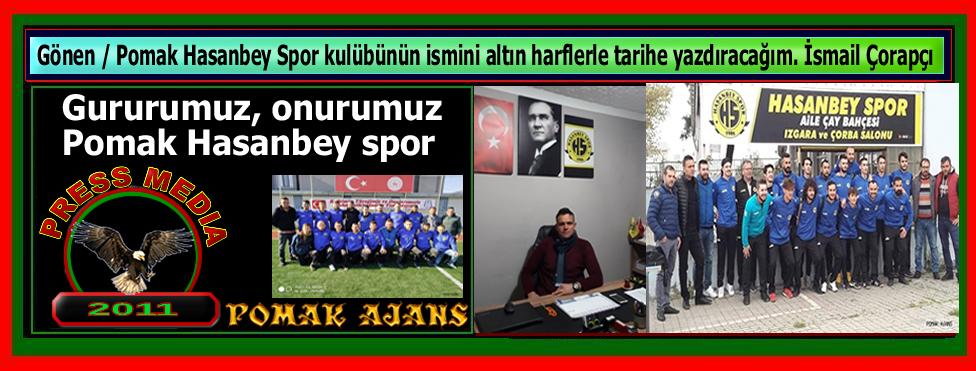 Gönen / Pomak Hasanbey Spor kulübünün ismini altın harflerle tarihe yazdıracağım. İsmailÇorapçı