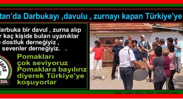 Bulgaristan'da Darbukayı ,davulu , zurnayı kapan Türkiye'ye koşuyor