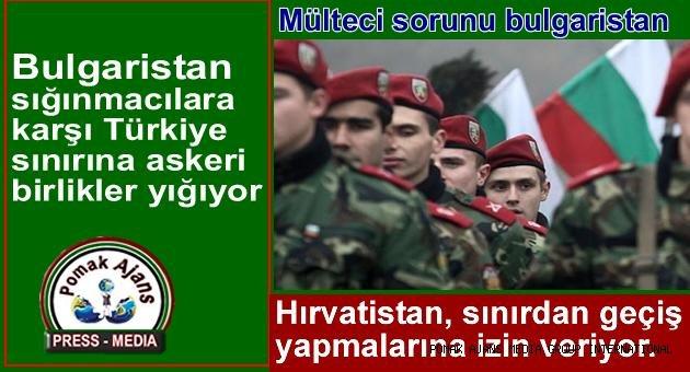Bulgaristan sığınmacılara karşı Türkiye sınırına askeri birlikler yığıyor