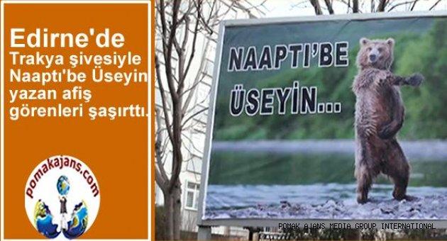 """Edirne'de Trakya şivesiyle """"Naaptı'be Üseyin yazan afiş görenleri şaşırttı."""