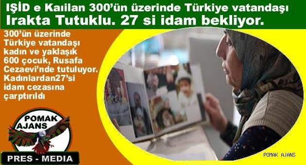 IŞİD e Katılan 300'ün üzerinde Türkiye vatandaşı Irakta Tutuklu. 27 si idam bekliyor.