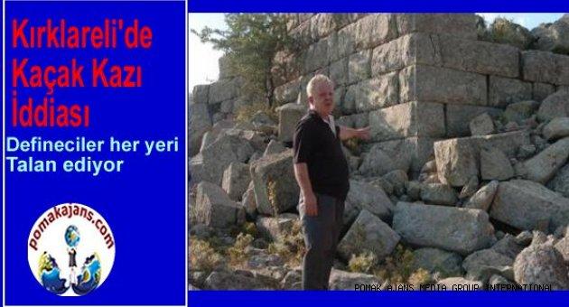 Kırklareli'de Kaçak Kazı İddiası
