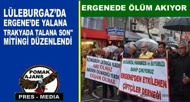Ergene'de yalana ve Trakya'da talana son denilerek çarpık sanayileşme ve kirlilik protesto edildi