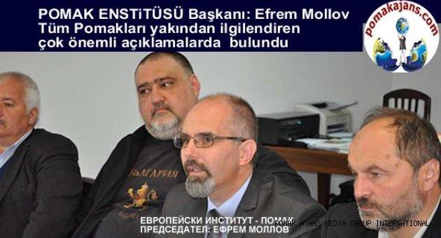 POMAK ENSTiTÜSÜ  Başkanı: Efrem Mollov Tüm Pomakları yakından ilgilendiren çok önemli açıklamalar yaptı