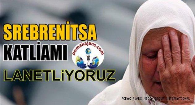 Srebrenitsa Katliamını Lenetliyoruz