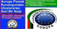 Avrupa Pomak Kuruluşundan Uluslararası Sert Bir Nota .. Şimdilik Sadece UYARIYORUZ