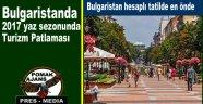 Bulgaristanda 2017 yaz sezonunda Turizm Patlaması