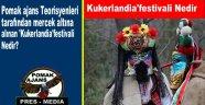 Pomak ajans Teorisyenleri tarafından mercek altına alınan 'Kukerlandia' festivali