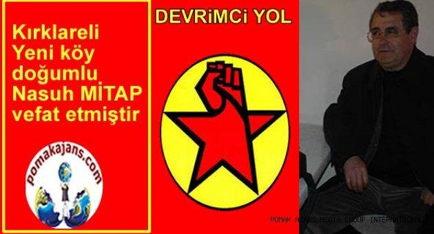 Trakya Kırklareli Yeni köy doğumlu Nasuh MİTAP vefat etmiştir